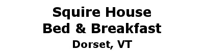Squire House Bed and Breakfast | Dorset, VT