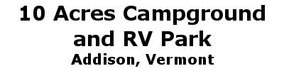 10 Acres Campground and RV Park | Addison, VT